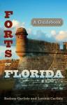 Forts of Florida: A Guidebook - Rodney Carlisle, Loretta Carlisle