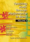 Teaching Music through Performance in Band, Vol. 8/G7926 - Larry Blocher, Eugene Migliaro Corporon, Ray Cramer, Tim Lautzenheiser, Edward S. Lisk, Richard Miles, Martha Chlipala