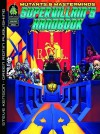 Supervillian's Handbook A Mutants & Masterminds Sourcebook - Steve Kenson, UDON, Chris Stevens