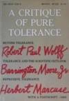A Critique of Pure Tolerance - Herbert Marcuse, Barrington Moore Jr., Robert Paul Wolff