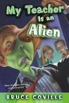My Teacher Is an Alien - Bruce Coville, Mike Wimmer