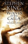 The Dark Tower V: The Wolves of Calla: Wolves of the Calla v. 5 - Stephen King