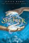 The Shifter (Healing Wars Series #1) - Janice Hardy