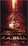 Leopard Dreaming - A.A. Bell