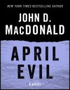 April Evil: A Novel - John D. MacDonald