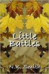 Little Battles - N.K. Smith