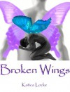 Broken Wings - Katica Locke