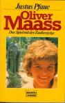 Oliver Maass. Das Spiel mit der Zaubergeige - Justus Pfaue, Janos Zsigmond v. Lemheny