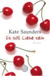 Es Soll Liebe Sein - Kate Saunders