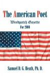 The American Poet: Weedpatch Gazette for 2000 - Samuel D.G. Heath