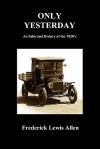 Only Yesterday - Frederick L. Allen