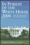 In Pursuit of the White House 2000: How We Choose Our Presidential Nominees - William G. Mayer
