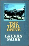 The Trail Drive - Lauran Paine
