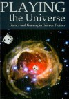 Playing the Universe - Mead David, Paweł Frelik