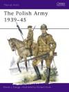 The Polish Army 1939-45 - Steven J. Zaloga