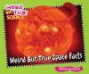 Weird But True Space Facts (Weird But True Science) - Carmen Bredeson