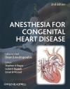Anesthesia for Congenital Heart Disease - Dean B. Andropoulos, Stephen A. Stayer, Isobel A. Russell