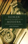 Roman Political Thought and the Modern Theoretical Imagination - Dean Hammer