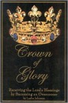 Crown of Glory: Receiving the Lord's Blessing by Becoming an Overcomer - Leslie Johnson