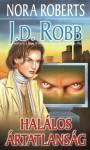 Halálos ártatlanság (In Death, #15) - J.D. Robb, Kiss Tamás