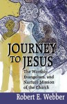 Journey to Jesus - Robert Webber