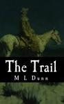 The Trail - M.L. Dunn