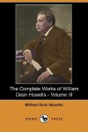 The Complete Works of William Dean Howells - Volume III (Dodo Press) - William Dean Howells