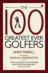 The 100 Greatest Ever Golfers - Andy Farrell, Padraig Harrington