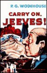 Carry On, Jeeves (Audio) - P. B. Woodhouse, P. B. Woodhouse