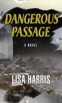 Dangerous Passage (Southern Crimes #1) - Lisa Harris