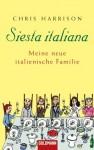 Siesta italiana: Meine neue italienische Familie (German Edition) - Chris Harrison, Christiane Burkhardt