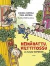 Heinähattu Vilttitossu ja kalju Koponen - Sinikka Nopola, Tiina Nopola, Salla Savolainen