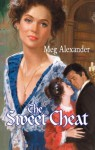 Mills & Boon : The Sweet Cheat - Meg Alexander