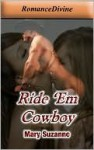 Ride 'Em Cowboy - Mary Suzanne