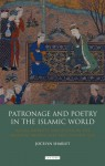 Patronage and Poetry in the Islamic World: Social Mobility and Status in the Medieval Middle East and Central Asia - Jocelyn Sharlet