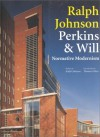 Ralph Johnson Perkins & Will: Normative Modernism - Ralph Johnson