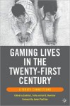 Gaming Lives in the Twenty-First Century: Literate Connections - Cynthia L. Selfe, Gail E. Hawisher