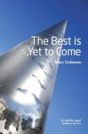 The Best Is Yet to Come - Marc Coleman