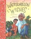 Watermelon Wishes - Lisa Moser, Stacey Schuett