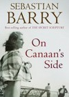 On Canaan's Side (Audio) - Sebastian Barry