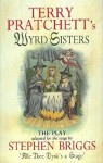 Wyrd Sisters - Playtext (Discworld Novels) - Terry Pratchett, Stephen Briggs