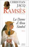 La dame d'Abou Simbel: Roman (Ramses) (French Edition) - Christian Jacq