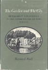 The Garden And The City: Retirement And Politics In The Later Poetry Of Pope: 1731-1743 - Maynard Mack