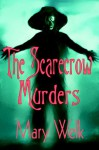 The Scarecrow Murders - Mary Welk