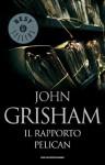 Il rapporto Pelican (Oscar bestsellers) (Italian Edition) - R. Rambelli, John Grisham