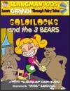 Learn German Through Fairy Tales Goldilocks and the Three Bears Level 2 (Foreign Language Through Fairy Tales) (Foreign Language Through Fairy Tales) - David Burke