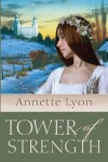 Tower of Strength - Annette Lyon