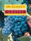 Oz Clarke's Encyclopedia of Grapes - Oz Clarke