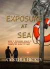 Exposure at Sea - Cynthia Hickey