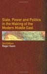 State, Power and Politics in the Making of the Modern Middle East - Roger Owen